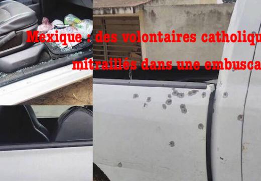 Mexique : des volontaires catholiques mitraillés