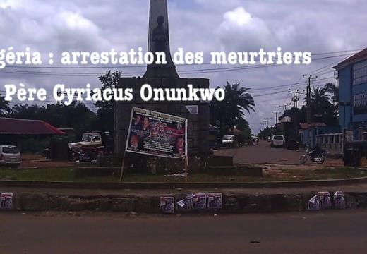 Nigéria : arrestation des meurtriers du Père Onunkwo