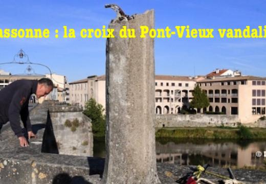 Carcassonne : la croix du Pont-Vieux vandalisée