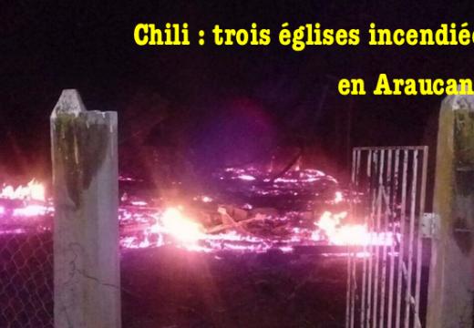 Chili : encore trois églises incendiées en Araucanie