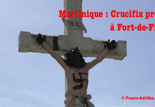 Martinique : un Crucifix profané à Fort-de-France