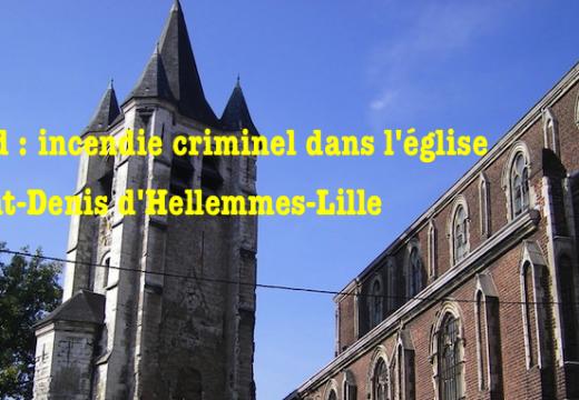 Nord : incendie criminel dans l'église Saint-Denis d'Hellemmes-Lille