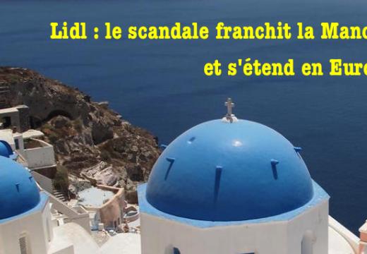 Lidl : le scandale franchit la Manche et devient européen