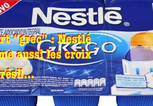 """Yaourt """"grec"""" : Nestlé gomme aussi les croix au Brésil…"""