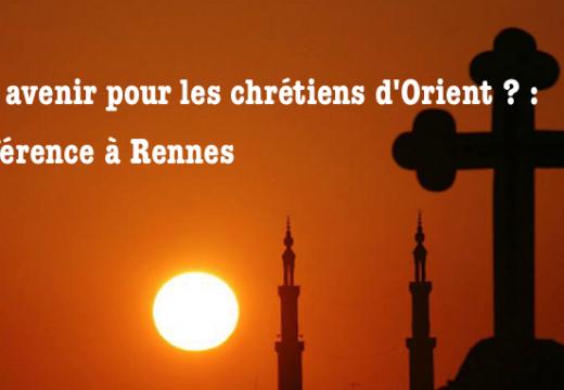 Conférence à Rennes : Quel avenir pour les chrétiens d'Orient ?