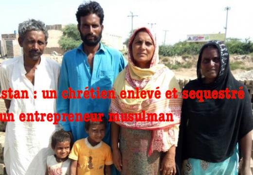 Pakistan : chrétien enlevé par un propriétaire musulman