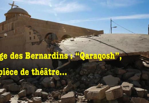 "Collège des Bernardins : ""Qaraqosh"", une pièce de théâtre…"