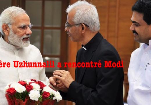 Le Père Uzhunnalil a rencontré Narendra Modi