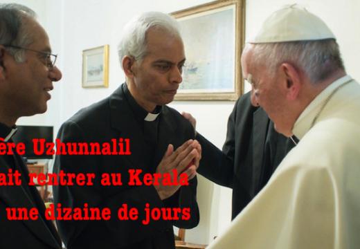 Le Père Uzhunnalil devrait rentrer dans son pays dans une dizaine de jours