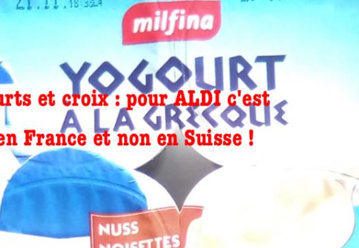 Yaourts et croix : pour ALDI c'est non en Suisse et oui en France…