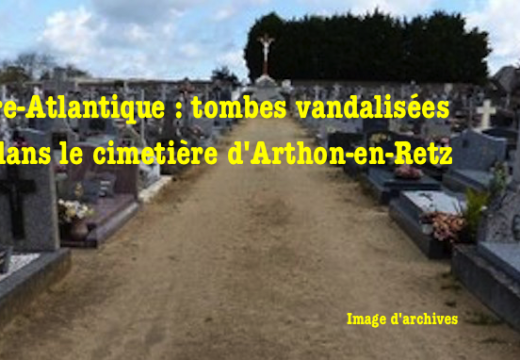 Chaumes-en-Retz : tombes vandalisées au cimetière d'Arthon