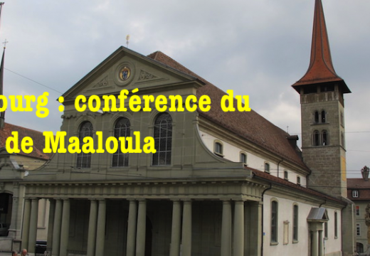 Suisse : conférence du Père Toufic, curé de Maaloula, à Fribourg