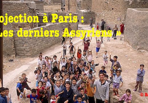 Projection à Paris : « Les derniers Assyriens »