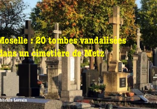 Metz : vingt tombes vandalisées