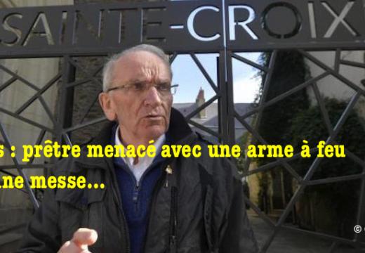 Nantes : prêtre menacé avec une arme à feu en pleine messe