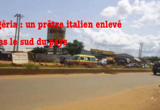 Nigéria : un prêtre italien enlevé dans le sud du pays