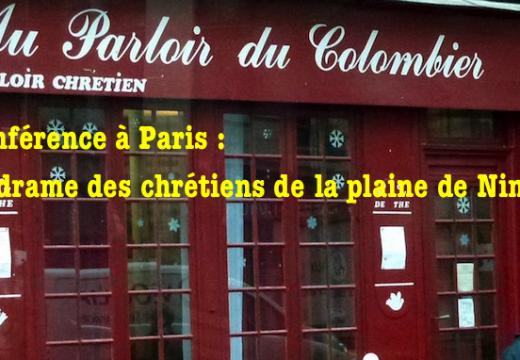 Conférence à Paris : le drame des chrétiens de la plaine de Ninive