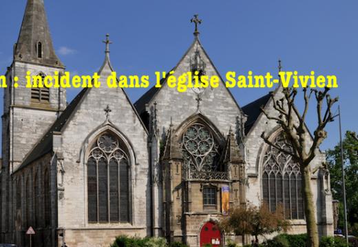 Rouen : incident dans l'église Saint-Vivien