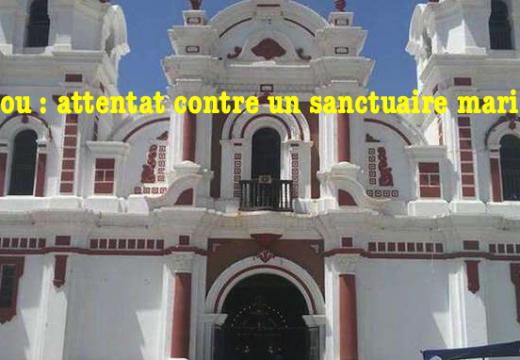 Pérou : attentat contre une église à Yauca