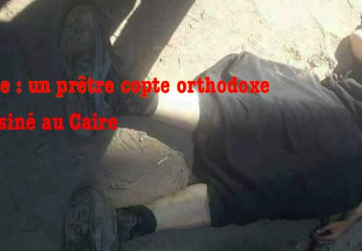 Le Caire : un prêtre copte orthodoxe assassiné