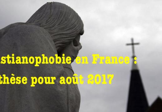Synthèse de la christianophobie en France : mois d'août 2017