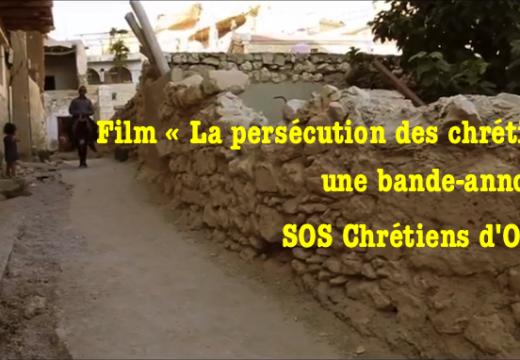 """Film """"La persécution des chrétiens"""" : une bande-annonce de SOS Chrétiens d'Orient"""