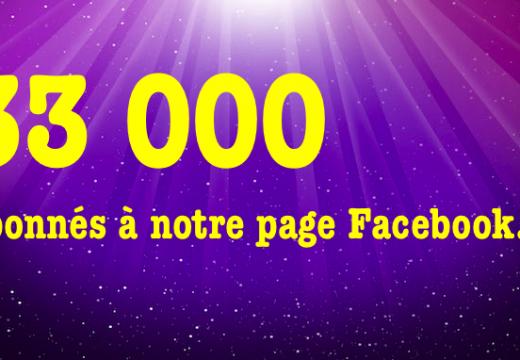 33 000 abonnés à notre page Facebook