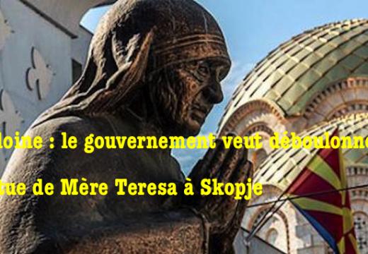 Skopje : la statue de Mère Teresa va-t-elle être déboulonnée ?