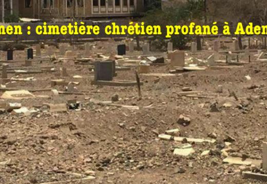 Yémen : un cimetière chrétien profané à Aden