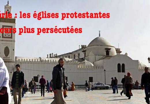 Algérie : églises protestantes fermées par les pouvoirs publics
