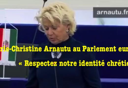 Marie-Christine Arnautu : « Respectez notre identité chrétienne » !