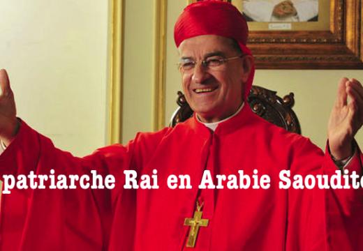 Arabie Saoudite : le patriarche des maronites attendu cet après midi à Riyad