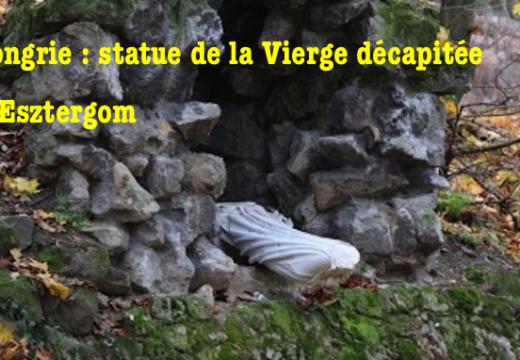 Hongrie : statue de la Vierge décapitée à Esztergom