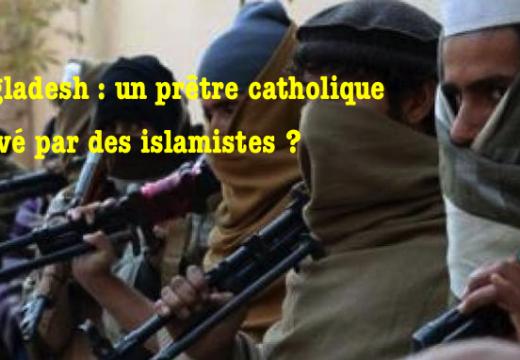 Bangladesh : un prêtre catholique enlevé par des islamistes ?
