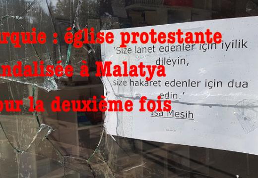 Turquie : église protestante vandalisée à Malatya