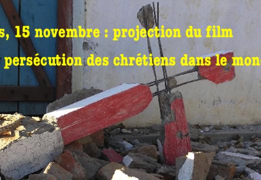 Paris : projection du film « La persécution des chrétiens aujourd'hui dans le monde »