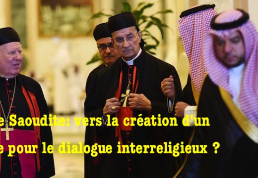 Arabie Saoudite : vers la création d'un centre de dialogue interreligieux ?