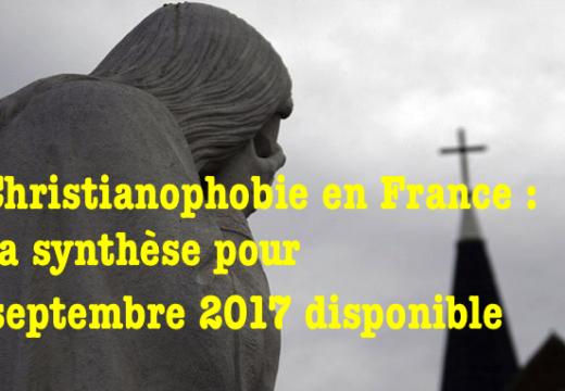 Christianophobie en France : notre synthèse pour septembre 2017