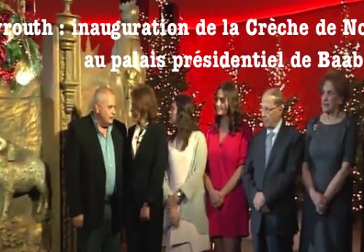 Vidéo : inauguration de la Crèche de Noël au palais présidentiel de Beyrouth