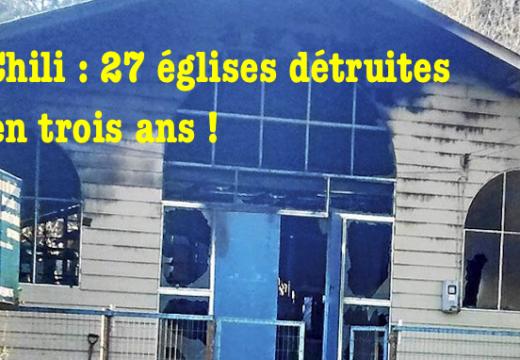 Chili : en trois ans, 27 églises détruites !