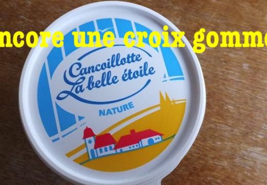 Cancoillotte La Belle Étoile : encore une croix gommée !