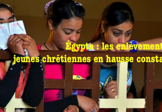 Égypte : des centaines de jeunes chrétiennes enlevées, converties et mariées de force