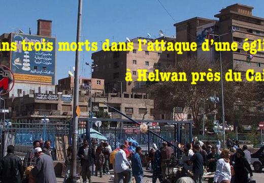 Le Caire : au moins trois morts lors d'une attaque contre une église copte