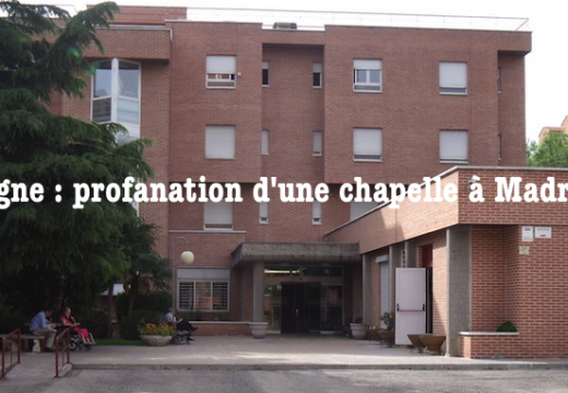 Espagne : profanation dans une chapelle à Madrid