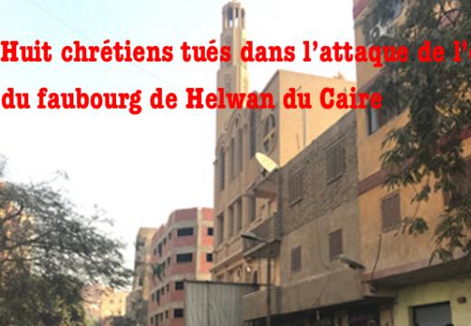 Le Caire : huit chrétiens tués dans l'attaque de l'église de Helwan