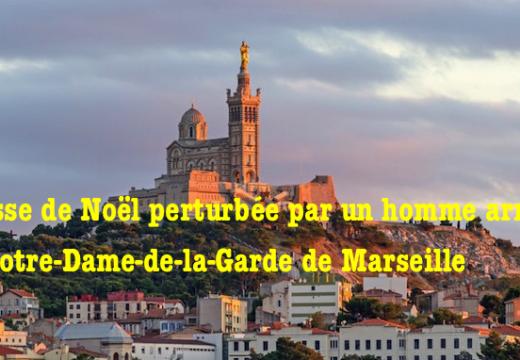 Messe de Noël perturbée à Notre-Dame-de-la-Garde de Marseille