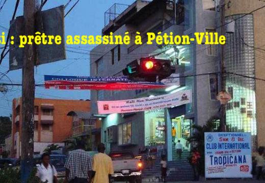 Haïti : prêtre assassiné à Pétion-Ville