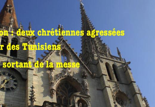 Lyon : deux chrétiennes agressées par des Tunisiens
