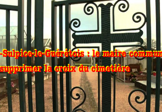 Creuse : un maire communiste veut supprimer la croix du cimetière