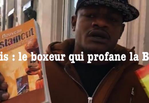 Calais : le boxeur qui déchire la Bible en public…